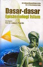 toko buku rahma: buku DASAR-DASAR EPISTEMOLOGI ISLAM, pengarang ahmad hasan ridwan, penerbit pustaka setia
