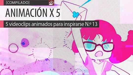 Animación. 5 videoclips animados para inspirarse N.º 13