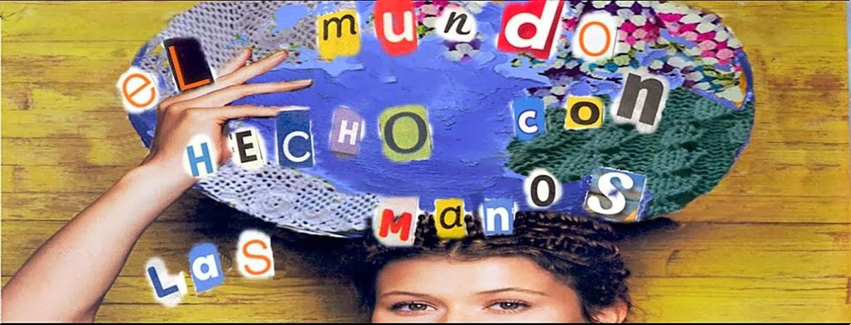 EL MUNDO HECHO CON LAS MANOS