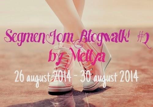 Segmen,Blogwalking,Kasihlestariabadi,Jom