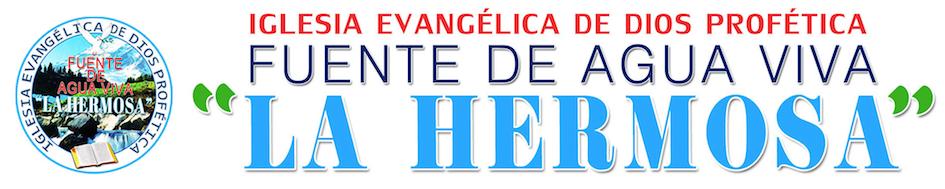 """IGLESIA FUENTE DE AGUA VIVA """"LA HERMOSA"""""""
