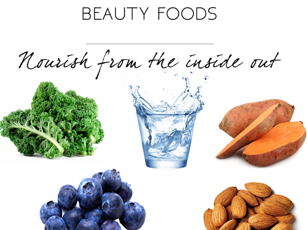 Beauty | Foods to Nourish from the Inside Out