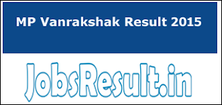 MP Vanrakshak Result 2015