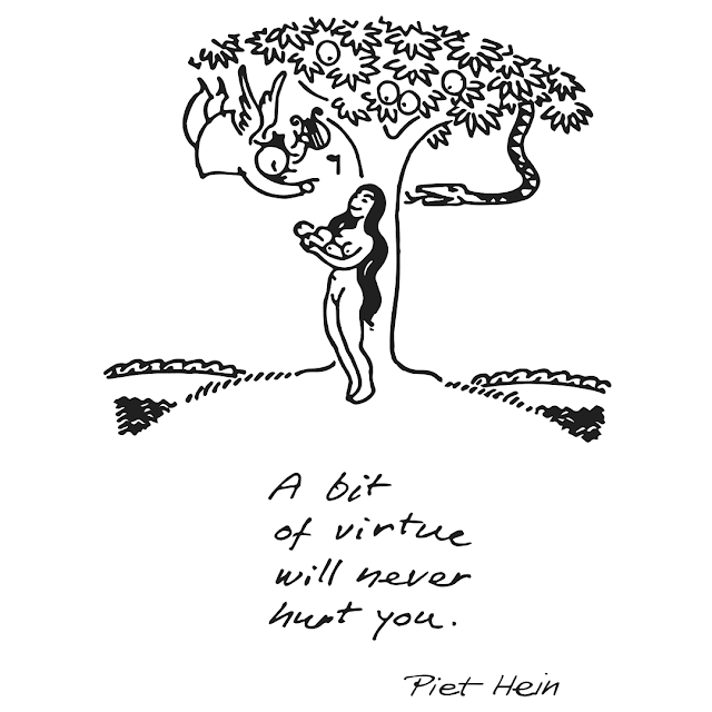 Piet Hein grook: A bit of virtue will never hurt you.