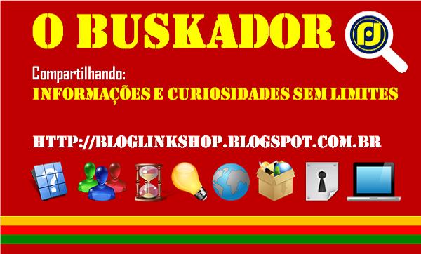 BLOG >>> O BUSKADOR