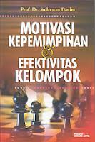 toko buku rahma: buku MOTIVASI KEPEMIMPINAN & EFEKTIVITAS KELOMPOK, pengarang sudarwan danim, penerbit rineka cipta