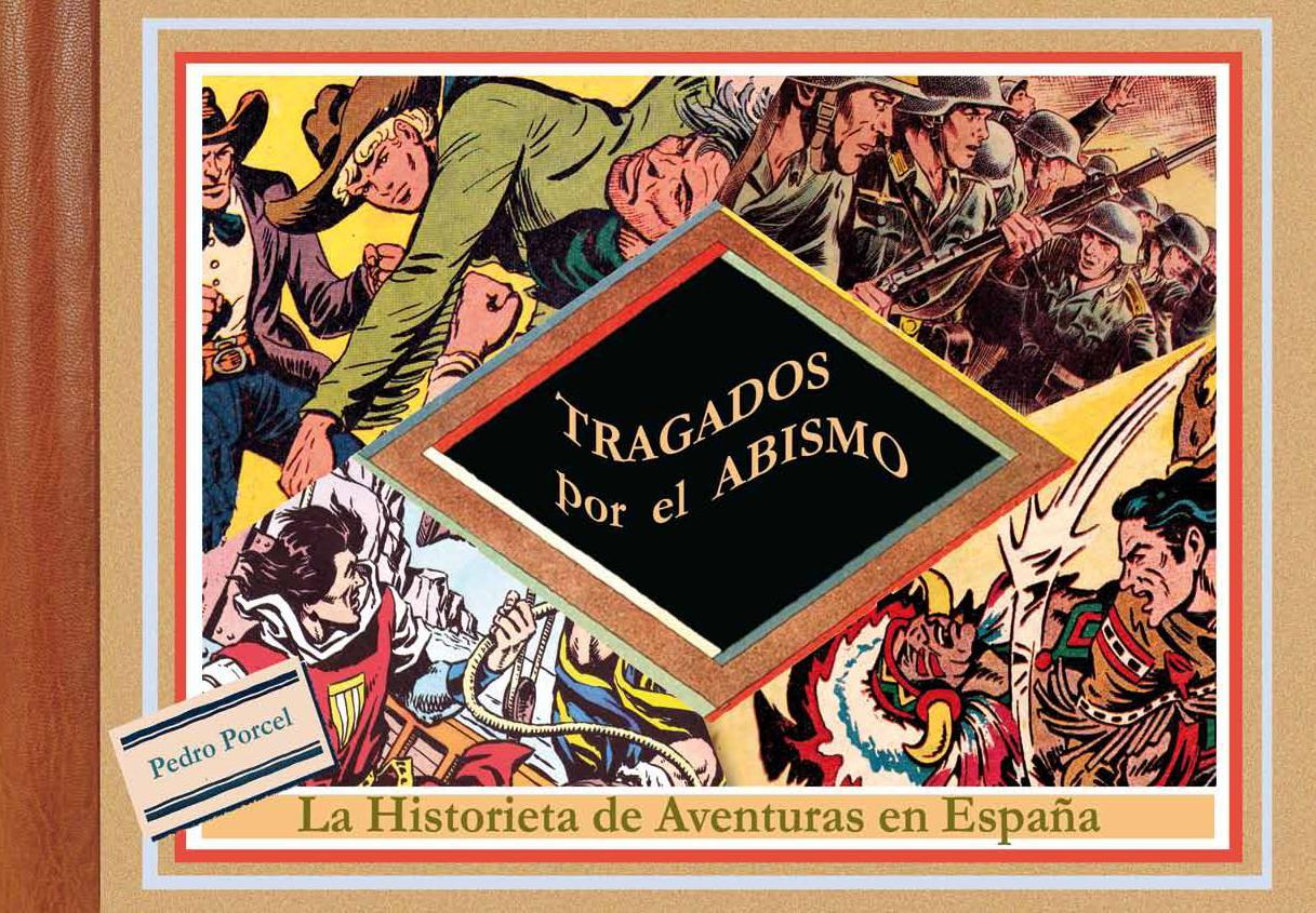 TRAGADOS POR EL ABISMO - Pedro Porcel - Edicions de Ponent