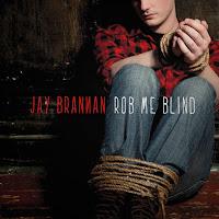 Jay Brannan - Rob Me Blind