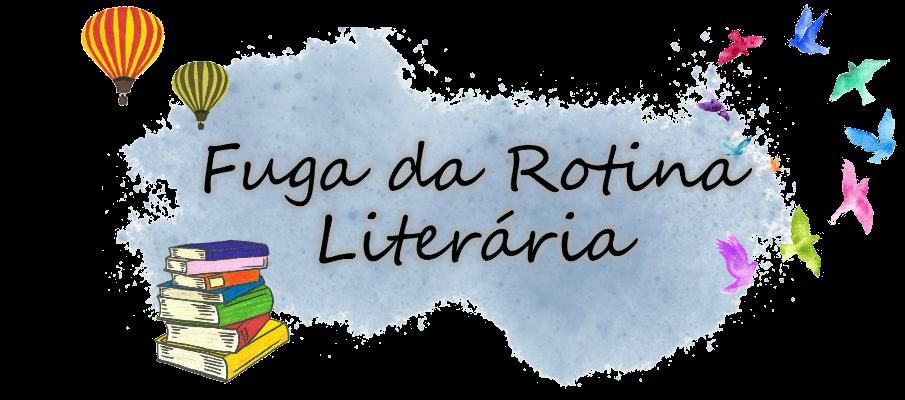 Fuga da Rotina Literária