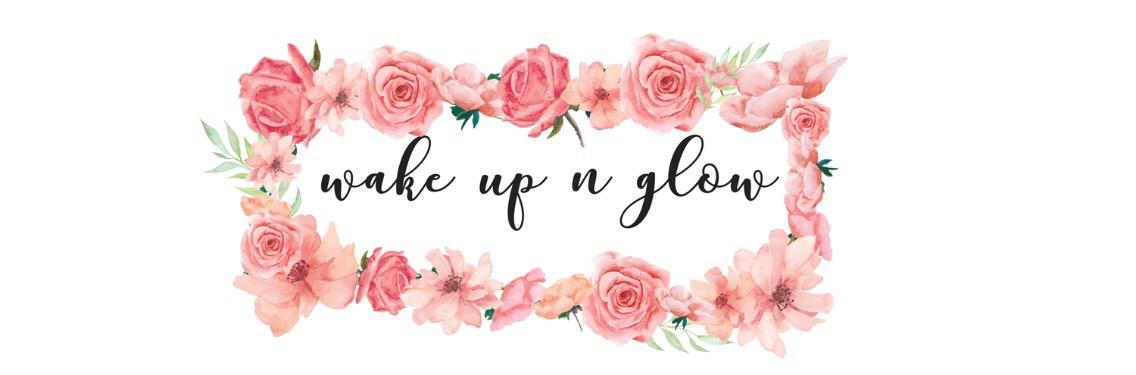 wake up n glow