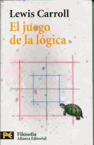 """""""el juego de la lógica"""" - Lewis Carroll"""