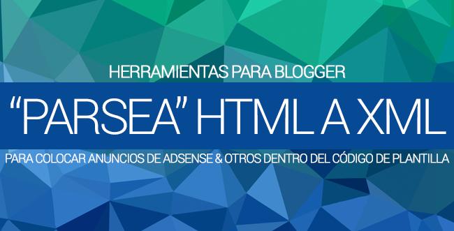 Parsear Códigos HTML a XML Blogger