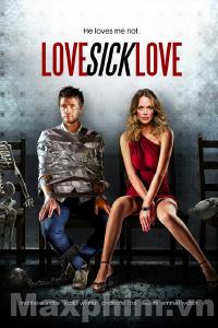 Điên Tình Full trọn bộ – Love Sick Love 2012 - Phim tâm lý Mỹ