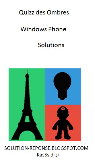 Solutions quizz des ombres niveau 2 windows phone