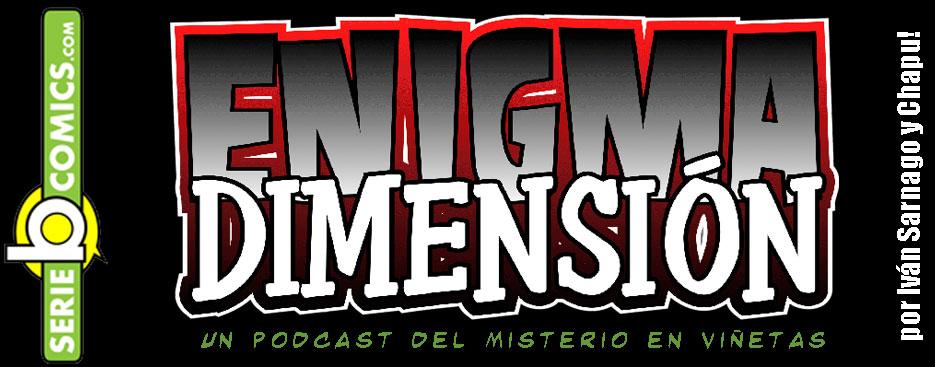 ENIGMA DIMENSIÓN -El misterio en viñetas