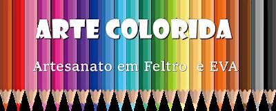 *Arte Colorida* Artesanato em Feltro e EVA