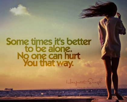 Better To Be Alone Quotes