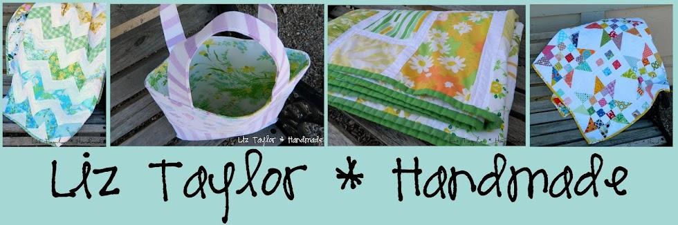 Liz Taylor * Handmade