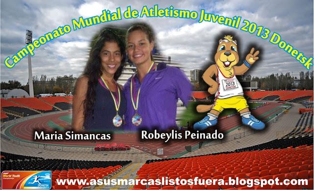 Robeylis Peinado, Maria Simancas, Atletismo, Mundial Juvenil, asusmarcaslistosfuera.com,