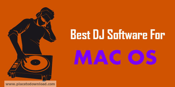 Best DJ Software For Mac