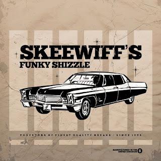 Skeewiff's Funky Shizzle Skeewiff.