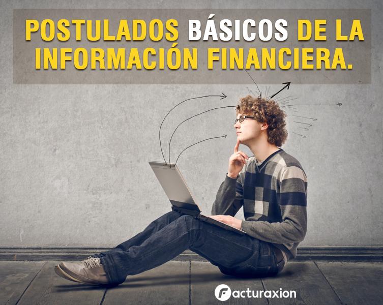 POSTULADOS BÁSICOS DE LA INFORMACIÓN FINANCIERA.