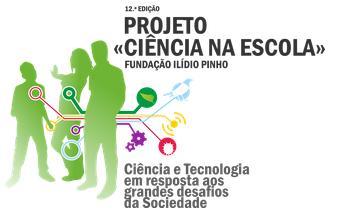 12.ª Edição - Ciência na Escola - Fundação Ilídio Pinho - 2.ª Fase Nacional