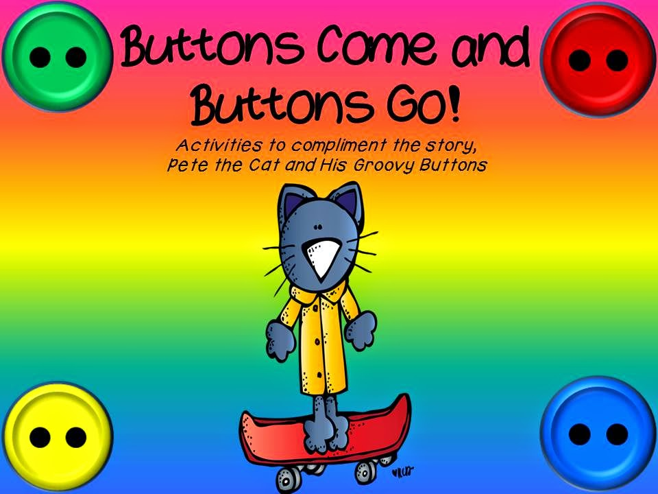 http://www.teacherspayteachers.com/Product/Buttons-Come-and-Buttons-Go-Pete-the-Cat-and-His-Four-Groovy-Buttons-1494029