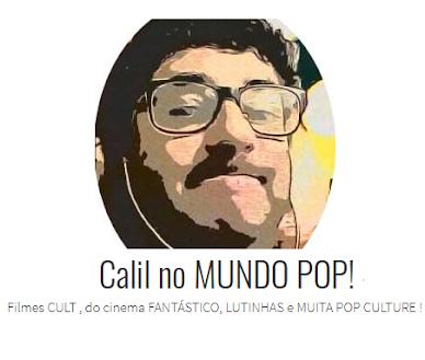 CALIL NO MUNDO POP! - POR CALIL NETO
