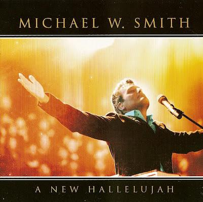 Michael W. Smith - New Hallelujah 2008