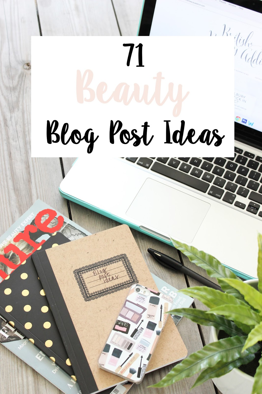 71 Beauty Blog Post Ideas