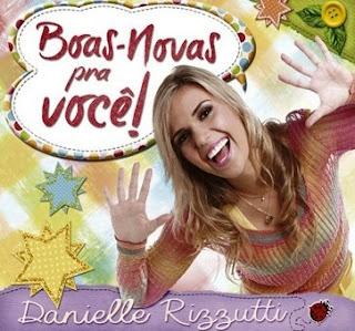 Danielle Rizzutti – Boas Novas pra você!