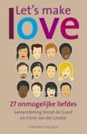 Let's make love - 27 onmogelijke liefdes Annet de Groot en Frénk van der Linden