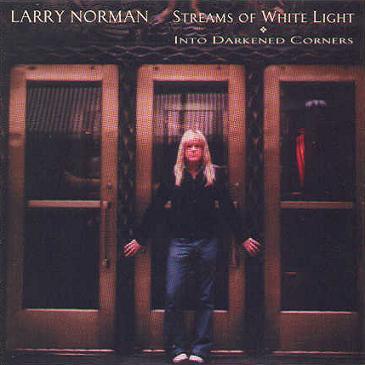Larry Norman - Streams of White Ligh Into Darkened Corners 1977