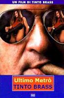 Tinto Brass: El Ultimo Metro (2000)