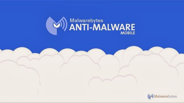 Malwarebytes Anti-Malware - Solusi Untuk Melindungi Android