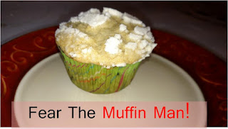 Muffins for breakfast?  What could possibly go wrong?