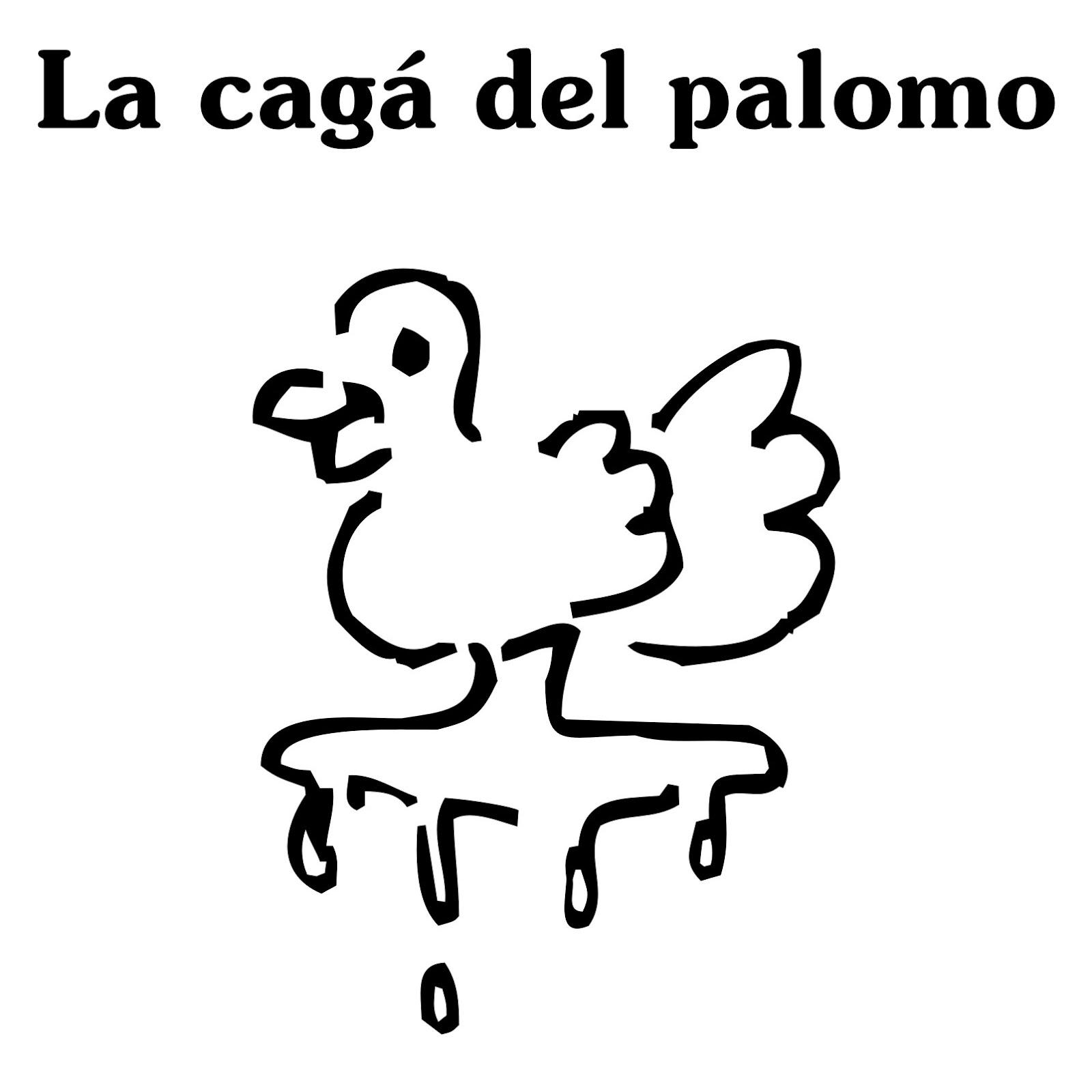 La cagá del palomo