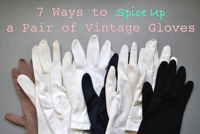 Flashback Summer: Guest Post on Va-Voom Vintage- 7 Ways to Spice Up a Pair of Vintage Gloves