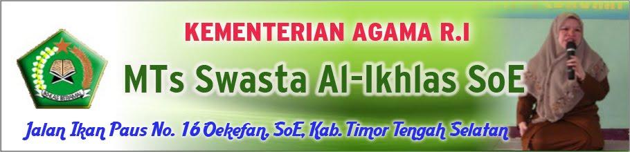 MTs Al-Ikhlas SoE Kabupaten Timor Tengah Selatan