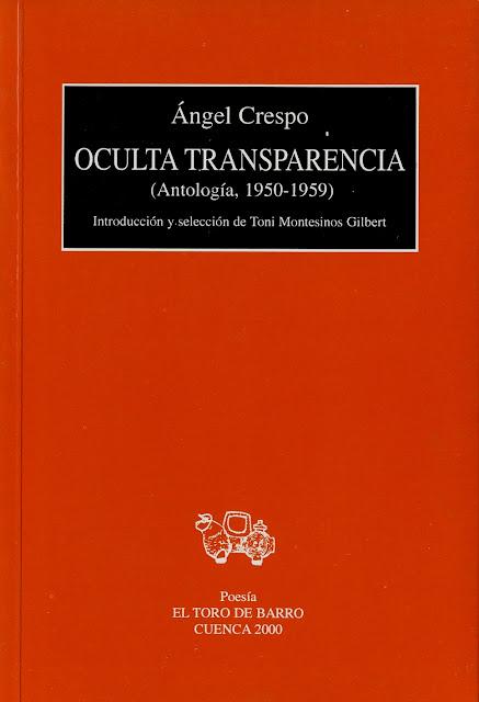 """Ángel Crespo, """"Oculta Transparencia"""" (Antología), Ed. Toro de Barro, Tarancón de Cuenca 2000"""