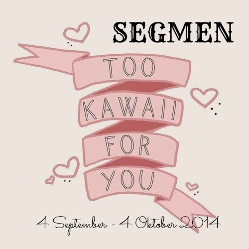 Segmen : Too Kawaii For You