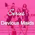 [Serie addict #5] Devious Maids