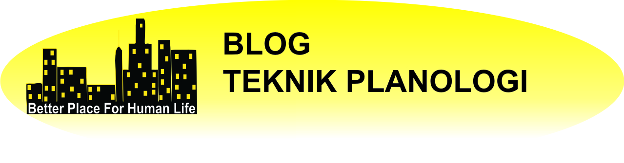 Blog Planologi | Perencanaan Wilayah dan Kota (PWK)