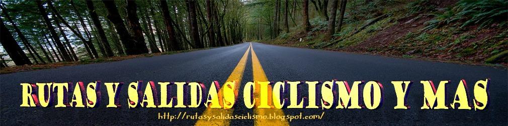 rutas y salidas ciclismo y mas
