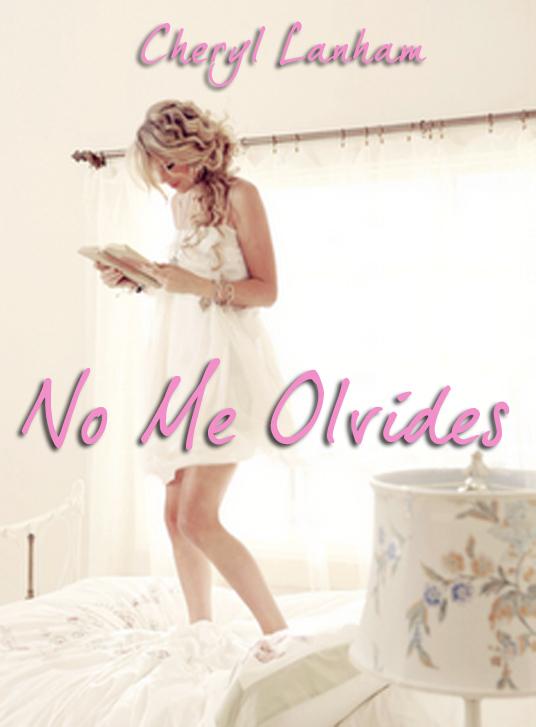 No Me Olvides, de Cheryl Lanham