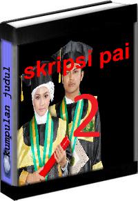 Kumpulan Judul dan Skripsi PAI Tarbiyah Volume 2
