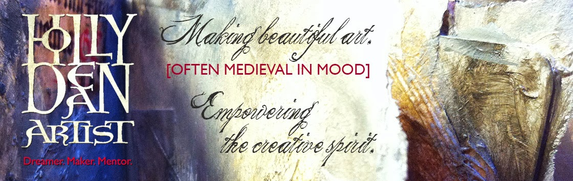 HollyDeanArtist: Often Medieval in Mood