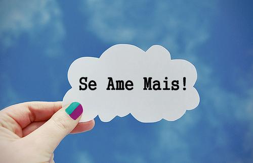 Ame a si mesma! http://garotadiferente12.blogspot.com.br