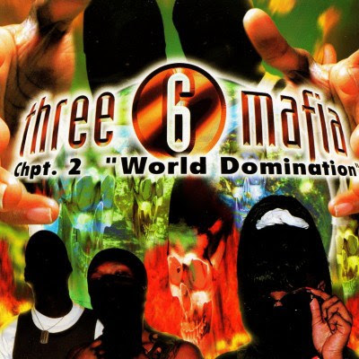 Three 6 Mafia - Chapter 2, World Domination (1997)